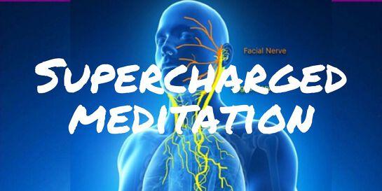 Supercharged Meditation - Vagus Nerve Stimulation plus Meditation