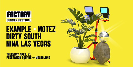 Example + Motez + Dirty South + NLV [Melbourne]   Factory Summer Festival