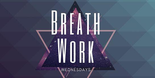 Breath Work Wednesdays