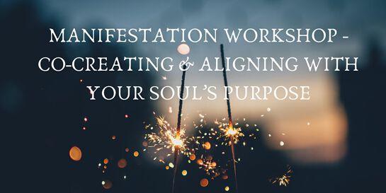 Online Manifestation Workshop- Aligning with Your  Soul's Purpose