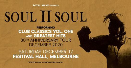 Soul II Soul -Melbourne - Rescheduled and moved to Festival Hall