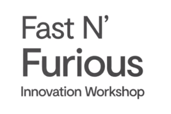 Fast 'n Furious Innovation Virtual Workshop #3