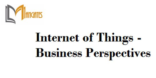 Internet of Things - Business Perspectives 1 Day Training in Melbourne