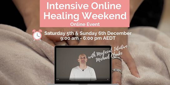 Intensive Healing Weekend with Michael J Clarke - 5th-6th Dec 2020