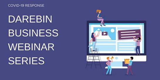 Darebin Business Webinar Series