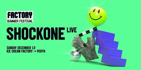 ShockOne (Live) [Perth] | Factory Summer Festival