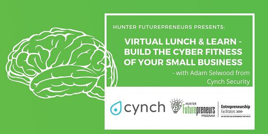 Virtual Lunch & Learn - Build the Cyber Fitness of your Small Business
