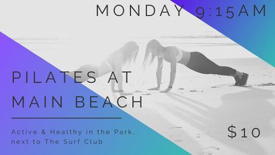 Active & Healthy Pilates - EVERY Monday at 9:15am MAIN BEACH