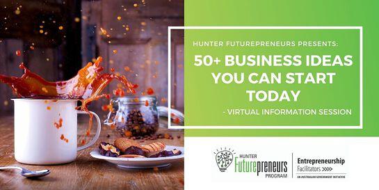 50+ Business Ideas You Can Start Today - WEBINAR