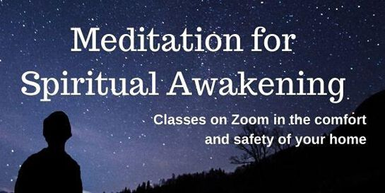 Zoom class: Meditation for Spiritual Awakening-Europe/UK & America-Sundays