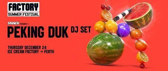 SNACK Xmas Eve ft Peking Duk [Perth]   Factory Summer Festival