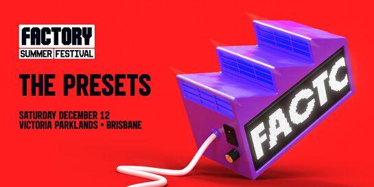 The Presets [Brisbane] | Factory Summer Festival