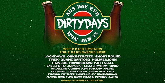 Dirty Days • Aus Day Eve • Mon 25th of Jan