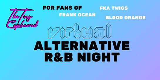 Virtual Alternative R&B Night: For Fans of Frank Ocean, FKA Twigs, Solange