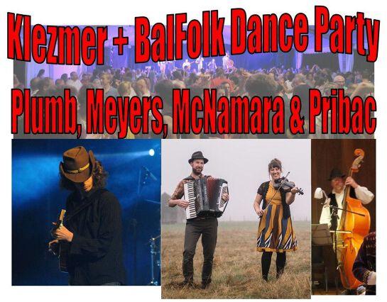 Klezmer+BalFolk Dance Party - Plumb, Meyers, McNamara & Prib