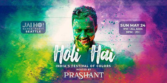 Seattle Holi Hai - 10th Annual Festival of Colors Jai Ho! Dance Party