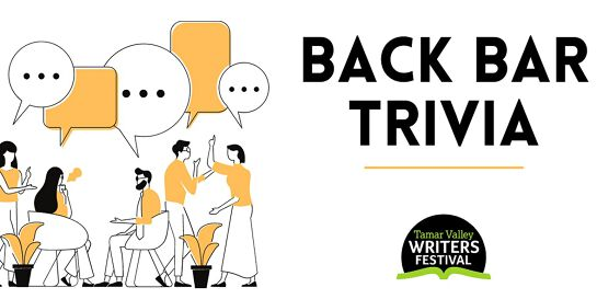 Tamar Valley Writers Festival Back Bar Trivia Night