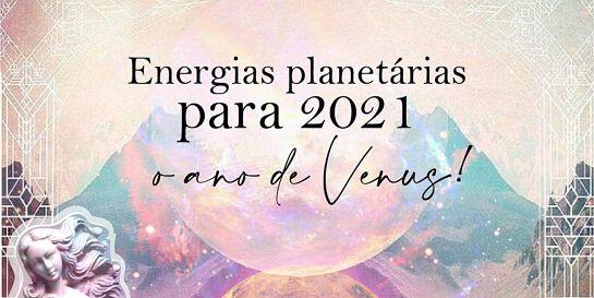 Energias Planetárias pra 2021