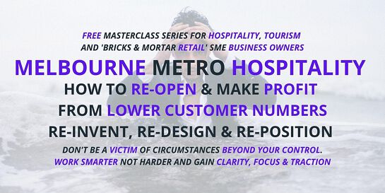 Melbourne HOSPITALITY Owners How To RE-OPEN & Make PROFIT With Less Numbers