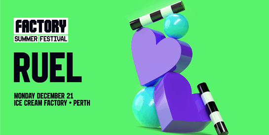 Ruel [Perth] | Factory Summer Festival