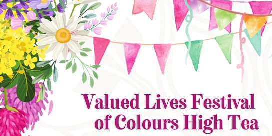 Valued Lives Festival of Colours High Tea