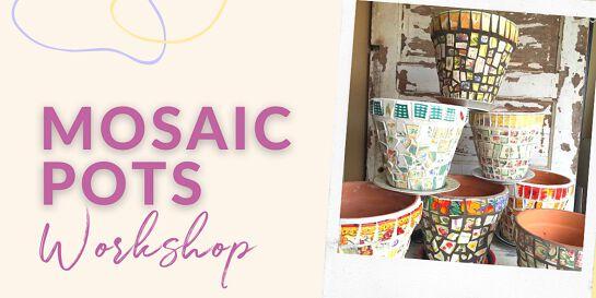 Mosaic Pots Workshop