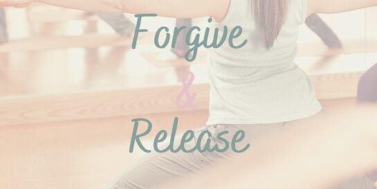 Forgive & Release: Forgive the weight. Release the weight.