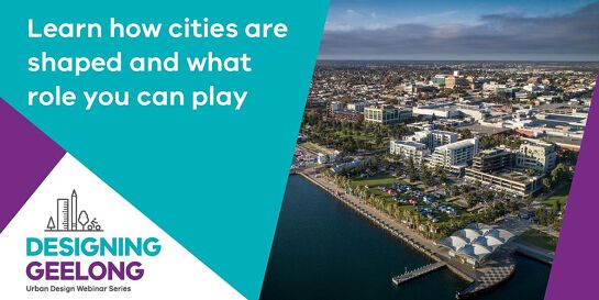 Designing Geelong webinar : What is 'Place' and the role of 'Placemaking'?