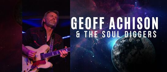 Geoff Achison & The Souldiggers Re-Launch!