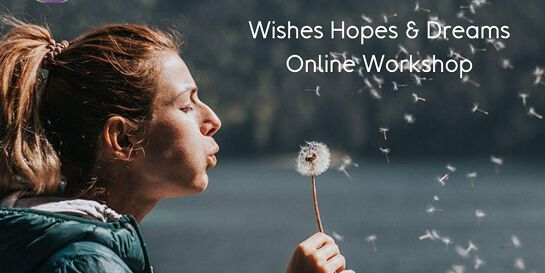 Wishes Hopes & Dreams Online Workshop