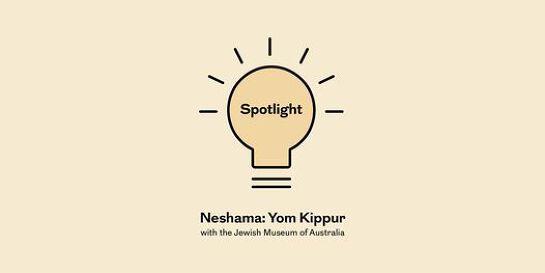 Spotlight: Neshama - Yom Kippur (Zoom)