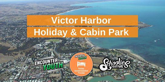 Victor Harbor Holiday & Cabin Park - Schoolies Festival™ 2020