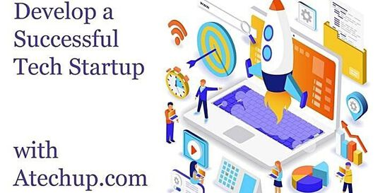 Develop a Successful Tech Startup Business Today!