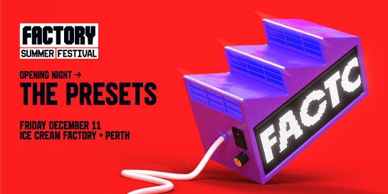 The Presets [Perth] | Factory Summer Festival