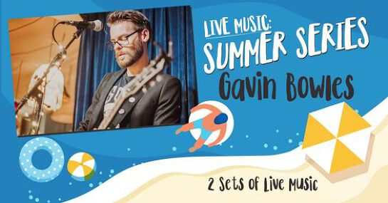Live Music: GAVIN BOWLES - The Summer Series @ Aunty Ed's