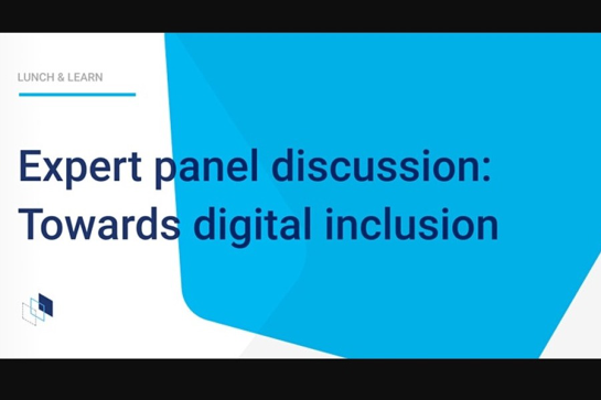 Expert panel discussion: Towards digital inclusion