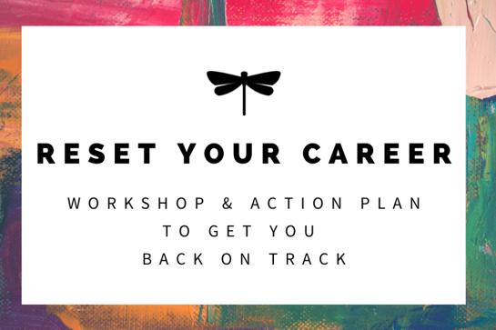 Reset Your Career: Workshop & Action Plan to Get You Back on Track.