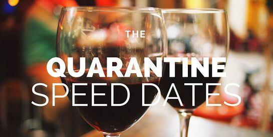Quarantine Speed Dating