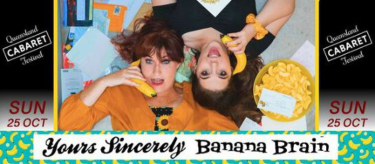 Yours Sincerely Banana Brain - Queensland Cabaret Festival 2020