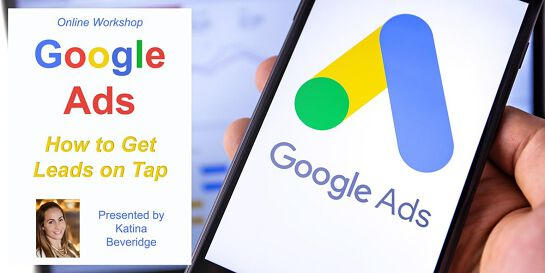 Online Workshop: Google Ads -  How to get leads on tap