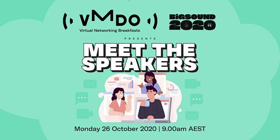 VMDO Virtual Networking Breakfasts x BIGSOUND - Meet The Speakers