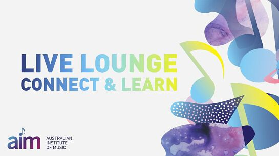 Melbourne Live Lounge: Connect and Learn with the Australian Institute of Music