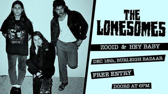 The Lonesomes (w/ Hey Baby & Zooid)