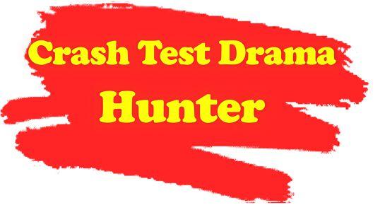 Crash Test Drama Hunter