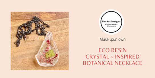 Eco Resin 'Crystal ~ Inspired' Necklace Workshop