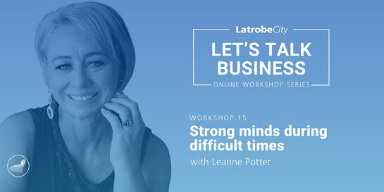 Strong Minds During Difficult Times presented by Leanne Potter