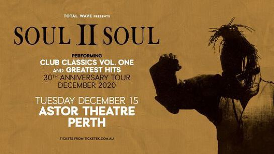 Soul II Soul - The Astor, Perth