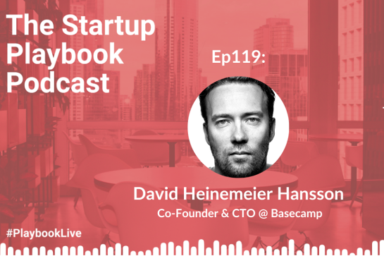 Startup Playbook's live podcast with David Heinemeier Hansson (Co-founder & CTO - Basecamp)