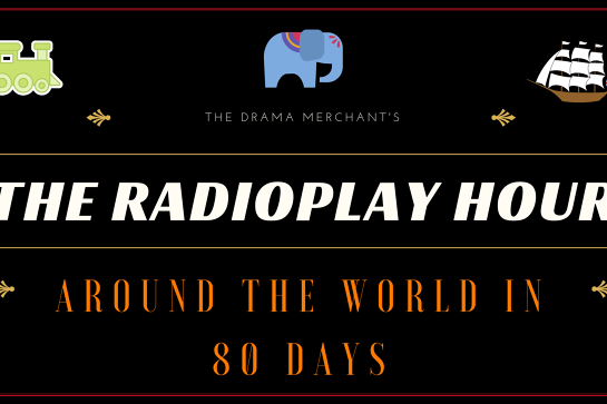 The Radioplay Hour: Around the World in 80 days