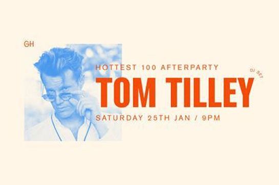 Hottest 100 Afterparty w/ Tom Tilley
